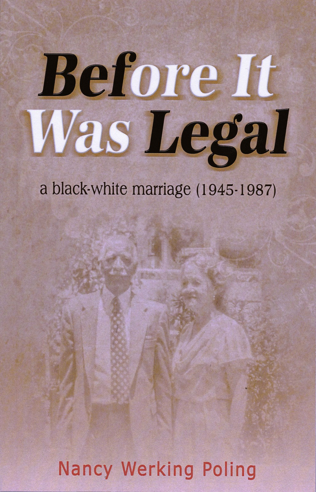 Book Feature: Before It Was Legal: A Black-White Marriage (1945-1987)