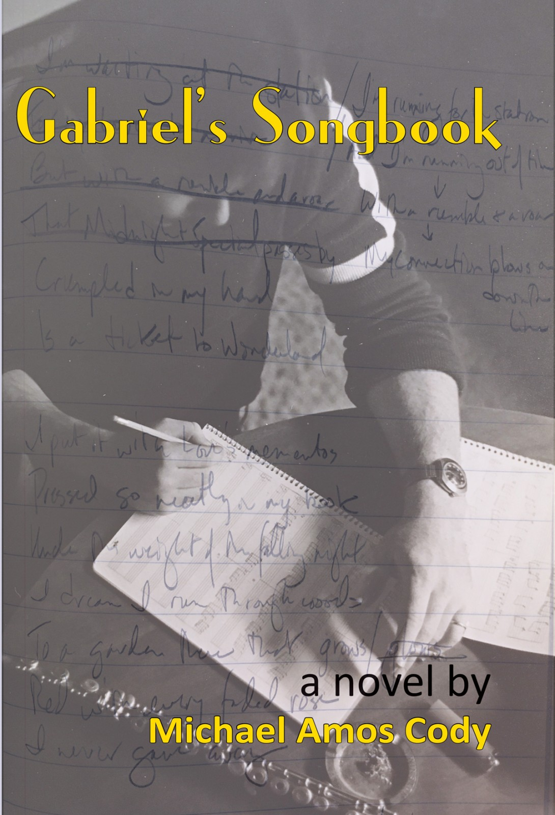 Gabriel's Songbook by Author Michael Amos Cody