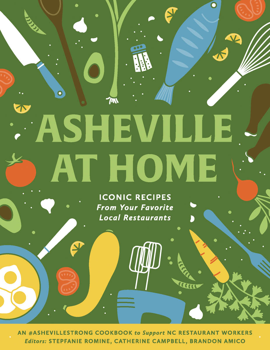 Asheville at Home: Iconic Recipes From Your Favorite Local Restaurants