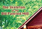 The Skeleton at the Old Painted Mill